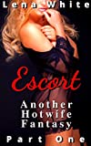 Escort: Another Hotwife Fantasy - Part 1 (Hotwife Fantasies Book 3) (English Edition)