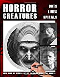 Horror Creatures - Dots Lines Spirals Coloring Book: New kind of stress relief coloring book for adults