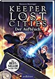 Keeper of the Lost Cities - Der Aufbruch (Keeper of the Lost Cities 1): New-York-Times-Bestseller   Fantasy-Abenteuer mit starker Heldin   ab 10 Jahre