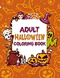Adult Halloween Coloring Book: Funny Adult Coloring Books,Horror Coloring Books For Adults, 80 Unique Designs