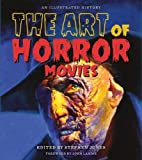 Jones, S: Art of Horror Movies: An Illustrated History (Applause Books)